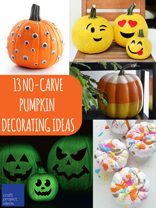 want to decorate pumpkins with your little ones but dont want the mess of carving here are 13 amazing no carve pumpkin decorating ideas - Pumpkin Decorating Ideas