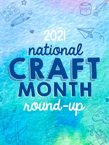 2021 National Craft Month Round-up